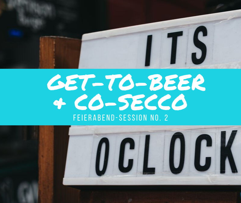 Get-to-Beer & Co-Secco | 17.10.2019